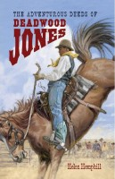 The Adventurous Deeds of Deadwood Jones